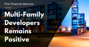 MULTIFAMILY DEVELOPERS REMAINS POSITIVE