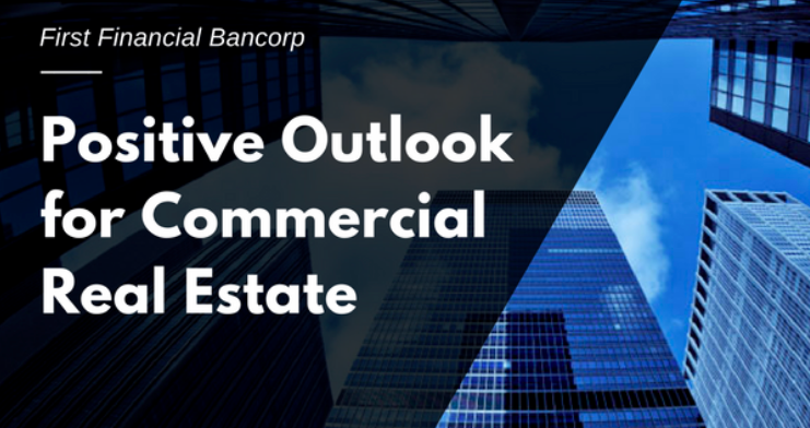 A POSITIVE OUTLOOK FOR COMMERCIAL REAL ESTATE