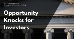 OPPORTUNITIES KNOCKS FOR INVESTORS