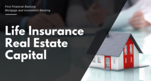 LIFE INSURANCE REAL ESTATE CAPITAL