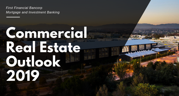 COMMERCIAL REAL ESTATE OUTLOOK 2019